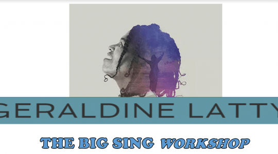 Geraldine Latty - The Big Sing Workshop